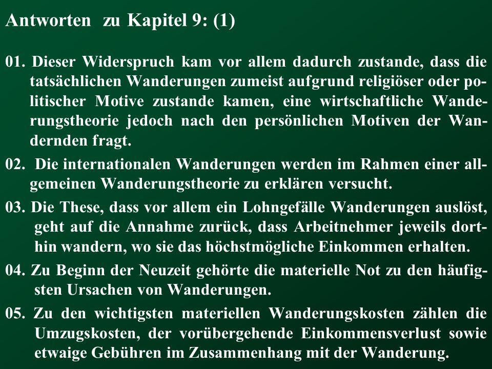 Antworten zu Kapitel 9: (1) 01. Dieser Widerspruch kam vor allem dadurch zustande, dass die tatsächlichen Wanderungen zumeist aufgrund religiöser oder