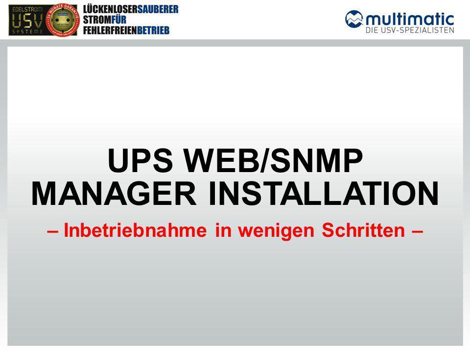 UPS WEB/SNMP MANAGER INSTALLATION – Inbetriebnahme in wenigen Schritten –