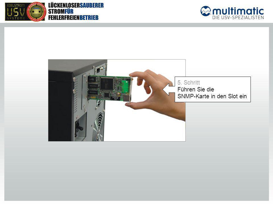 5. Schritt Führen Sie die SNMP-Karte in den Slot ein
