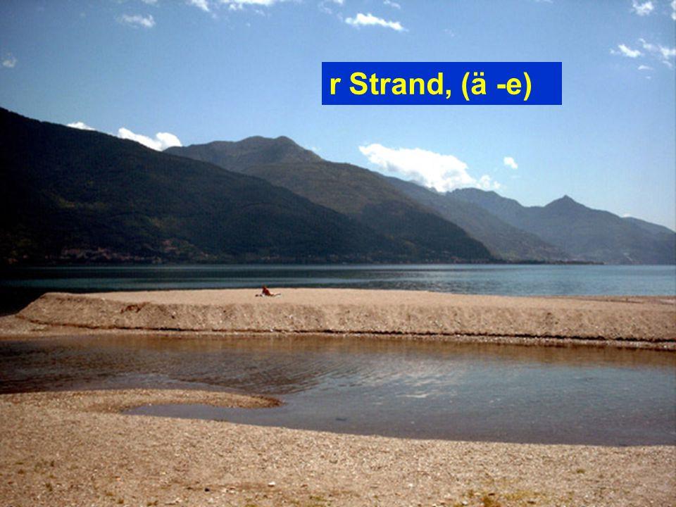 r Strand, (ä -e)