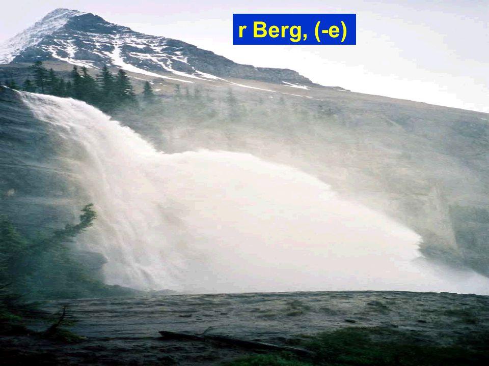 r Berg, (-e)