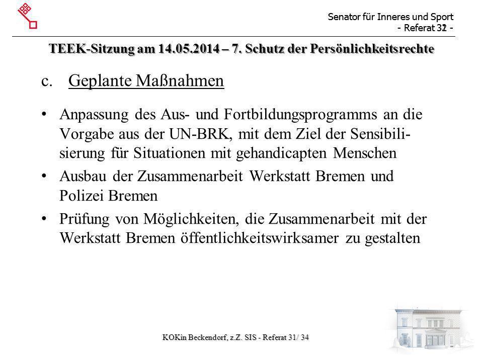 Senator für Inneres und Sport - Referat 31 - Senator für Inneres und Sport - Referat 32 - TEEK-Sitzung am 14.05.2014 – 7. Schutz der Persönlichkeitsre