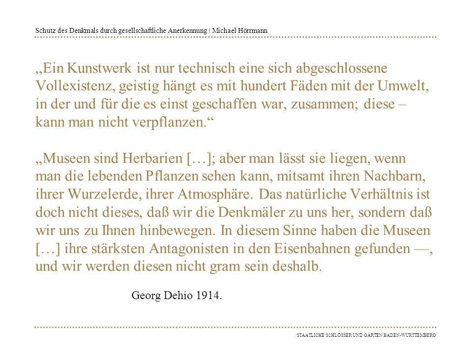 Staatliche Schlösser und Gärten Baden-Württemberg Schutz des Denkmals durch gesellschaftliche Anerkennung Michael Hörrmann