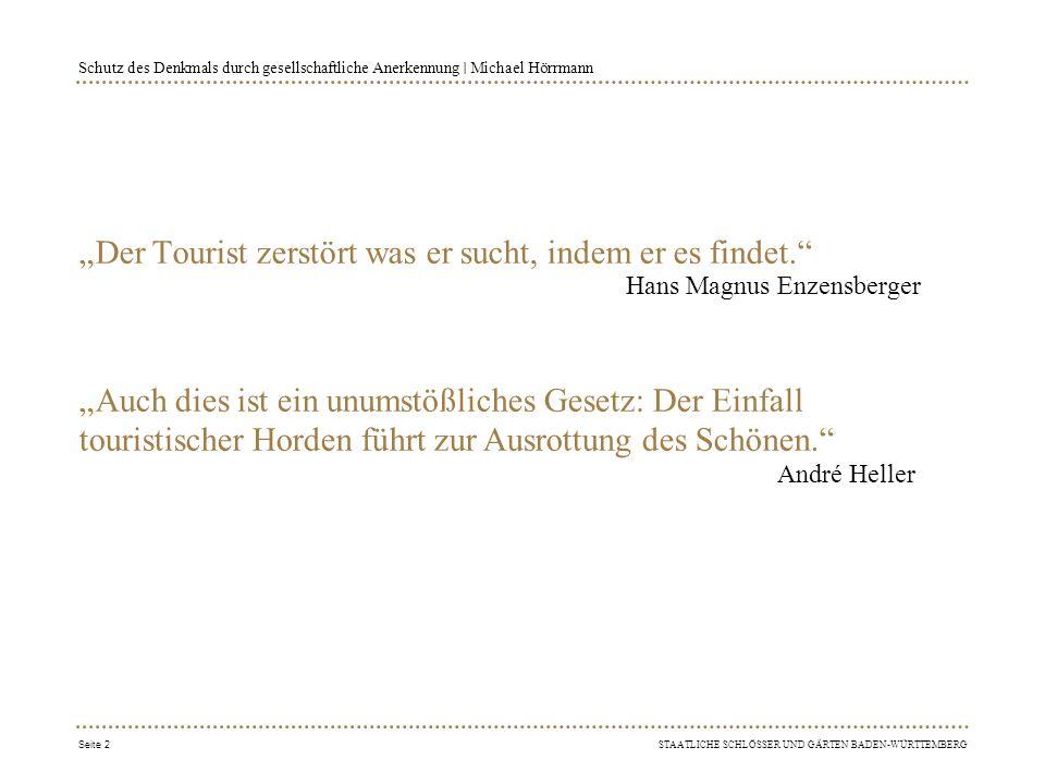 """STAATLICHE SCHLÖSSER UND GÄRTEN BADEN-WÜRTTEMBERG Schutz des Denkmals durch gesellschaftliche Anerkennung ∣ Michael Hörrmann Der Eisberg Kulturtourismus  1,6% der deutschsprachigen Touristen bezeichnen ihren Urlaub in Deutschland (+5 Tage) als Kultururlaub  8% aller deutschen Urlauber unternehmen eine Kultur-/Studienreise (2013: 5%; 2011: 4%) [Städtereise 2014: 7%; 2013: 6%]  12,6% der deutschsprachigen Touristen bezeichnen ihren Kurzurlaub in Deutschland als Kultururlaub  13% der Deutschen bezeichnen ihren Urlaub """"hauptsächlich Kultururlaub , 26% als Städteurlaub [Ausländer: 29% / 39%]  14% der Deutschen halten es für wichtig, im Urlaub etwas für Kultur zu tun  29% wählen den Urlaubsort nach den """"Sehenswürdigkeiten (Kriterium Nr."""