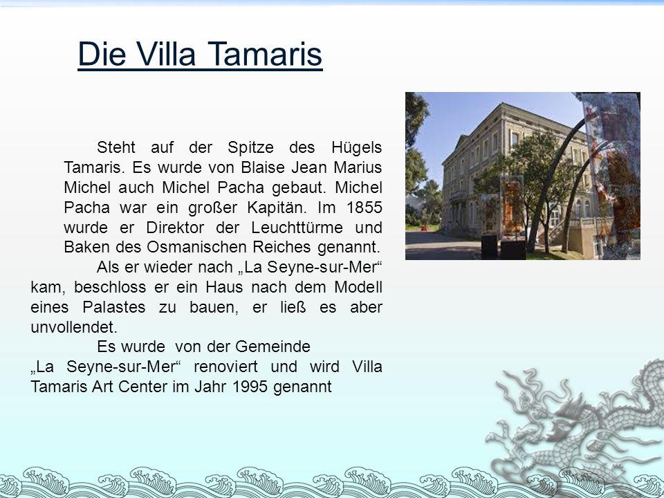 Steht auf der Spitze des Hügels Tamaris. Es wurde von Blaise Jean Marius Michel auch Michel Pacha gebaut. Michel Pacha war ein großer Kapitän. Im 1855