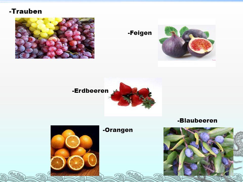 -Trauben -Feigen -Blaubeeren -Erdbeeren -Orangen