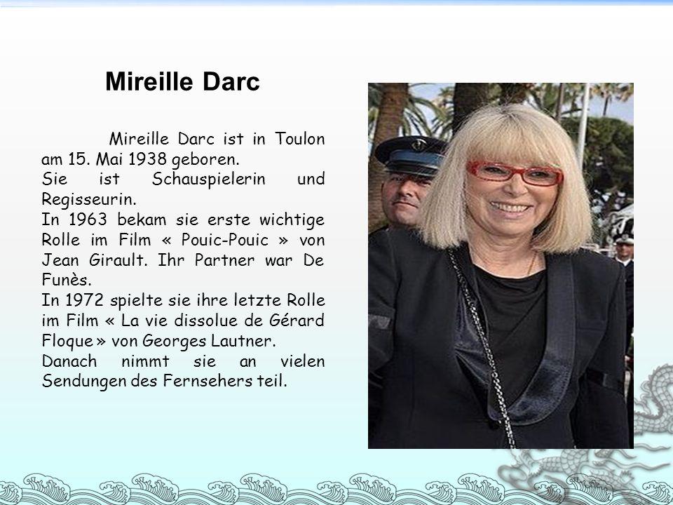 Mireille Darc ist in Toulon am 15. Mai 1938 geboren. Sie ist Schauspielerin und Regisseurin. In 1963 bekam sie erste wichtige Rolle im Film « Pouic-Po