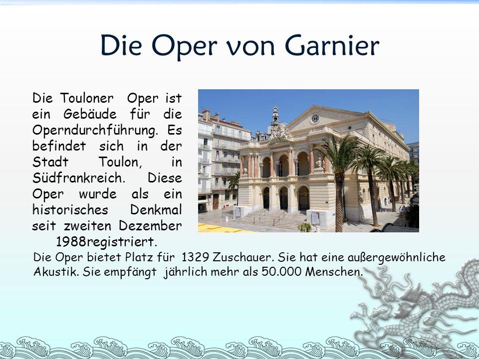 Die Oper von Garnier Die Touloner Oper ist ein Gebäude für die Operndurchführung. Es befindet sich in der Stadt Toulon, in Südfrankreich. Diese Oper w