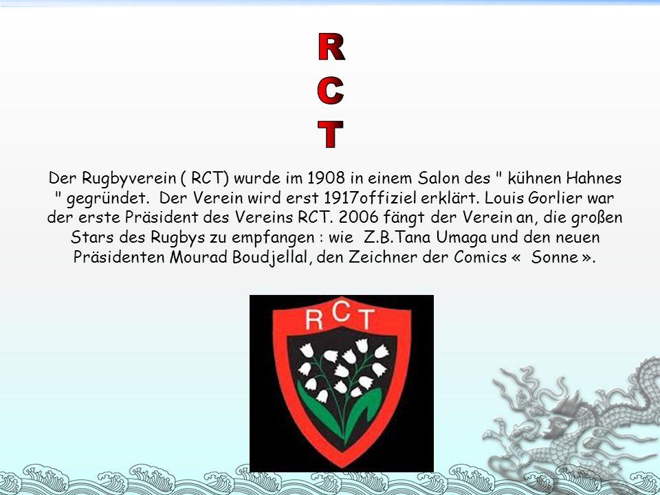 Der Rugbyverein ( RCT) wurde im 1908 in einem Salon des