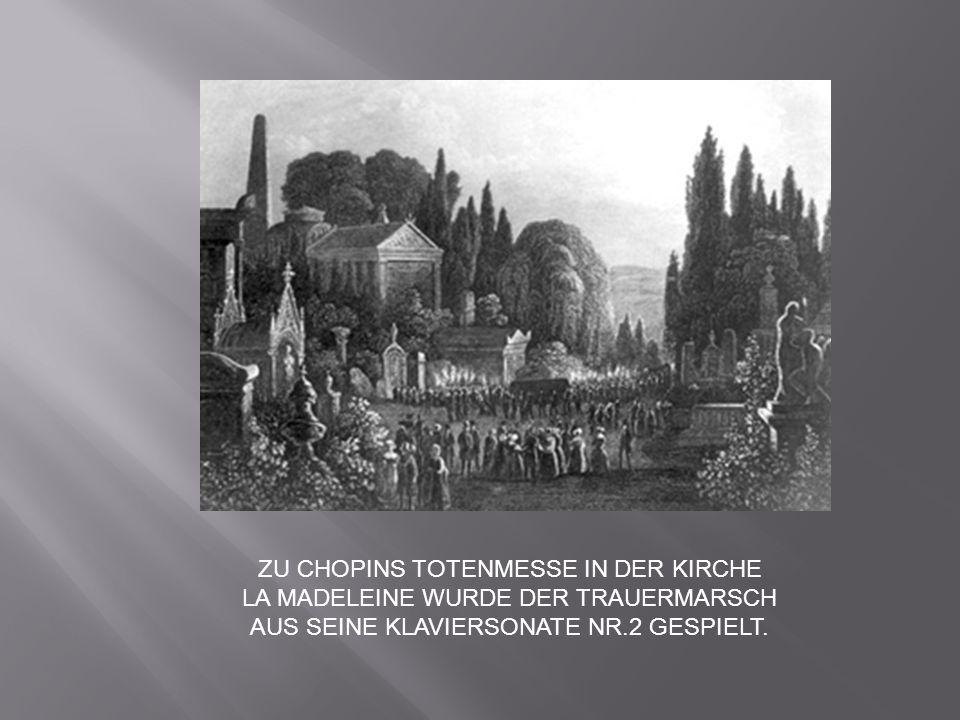 ZU CHOPINS TOTENMESSE IN DER KIRCHE LA MADELEINE WURDE DER TRAUERMARSCH AUS SEINE KLAVIERSONATE NR.2 GESPIELT.