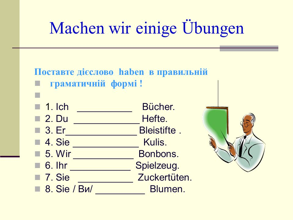 Поставте дієслово haben в правильній граматичній формі ! 1. Ich __________ Bücher. 2. Du ____________ Hefte. 3. Er_____________ Bleistifte. 4. Sie ___