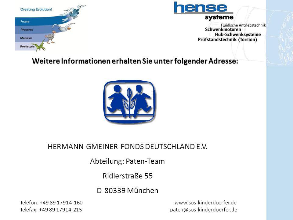 Weitere Informationen erhalten Sie unter folgender Adresse: HERMANN-GMEINER-FONDS DEUTSCHLAND E.V. Abteilung: Paten-Team Ridlerstraße 55 D-80339 Münch