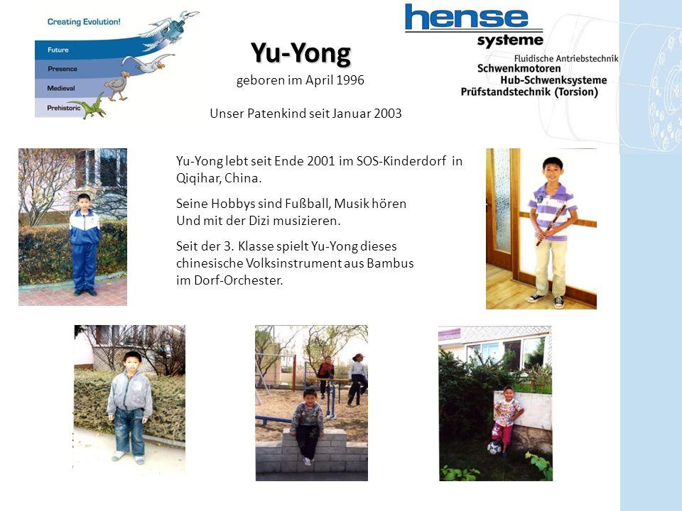 Yu-Yong geboren im April 1996 Unser Patenkind seit Januar 2003 Yu-Yong lebt seit Ende 2001 im SOS-Kinderdorf in Qiqihar, China. Seine Hobbys sind Fußb