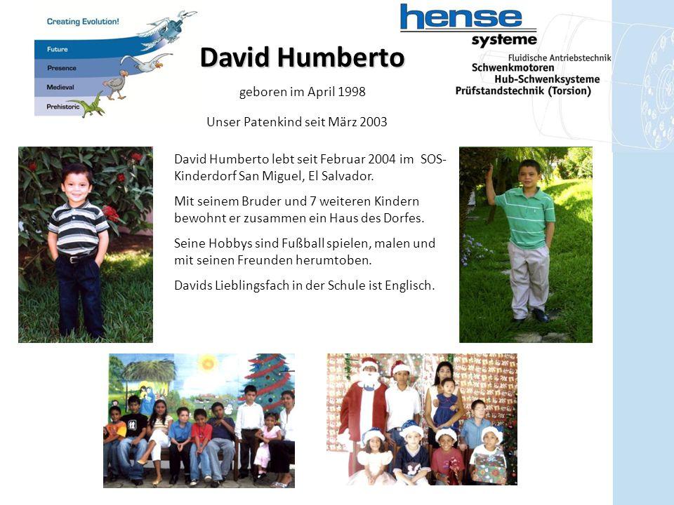 David Humberto geboren im April 1998 David Humberto lebt seit Februar 2004 im SOS- Kinderdorf San Miguel, El Salvador. Mit seinem Bruder und 7 weitere