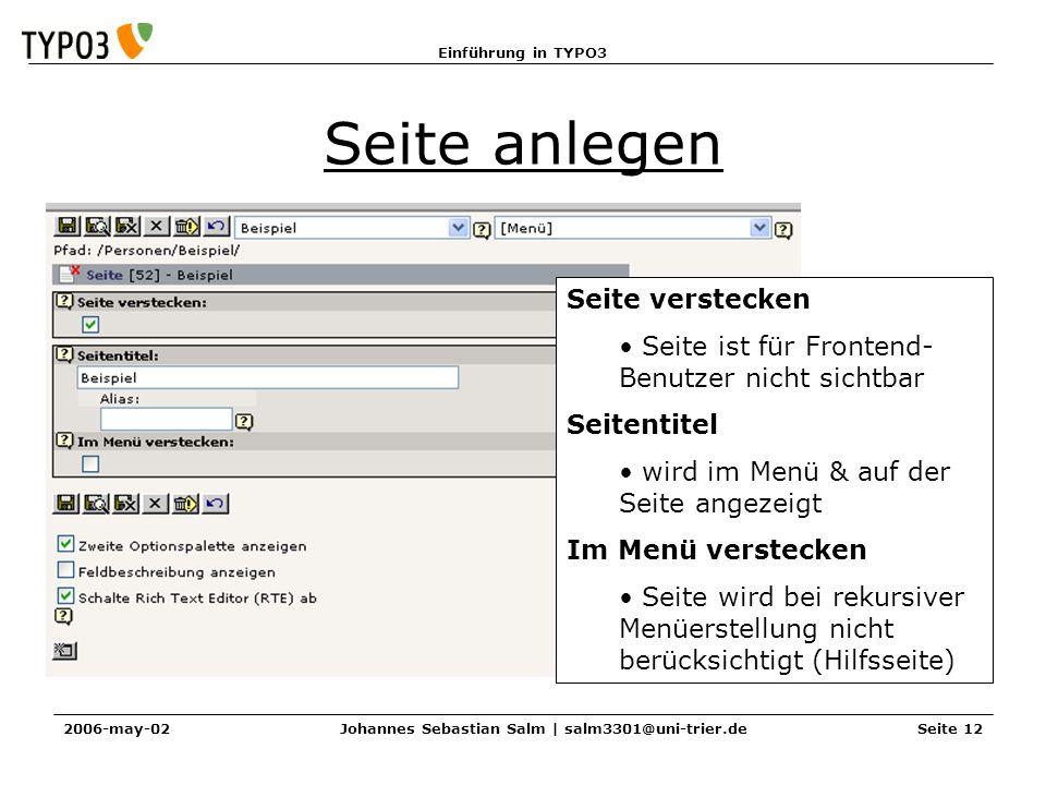 Einführung in TYPO3 2006-may-02Johannes Sebastian Salm | salm3301@uni-trier.deSeite 12 Seite anlegen Seite verstecken Seite ist für Frontend- Benutzer