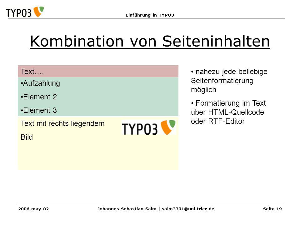 Einführung in TYPO3 2006-may-02Johannes Sebastian Salm | salm3301@uni-trier.deSeite 19 Kombination von Seiteninhalten Text…. Aufzählung Element 2 Elem