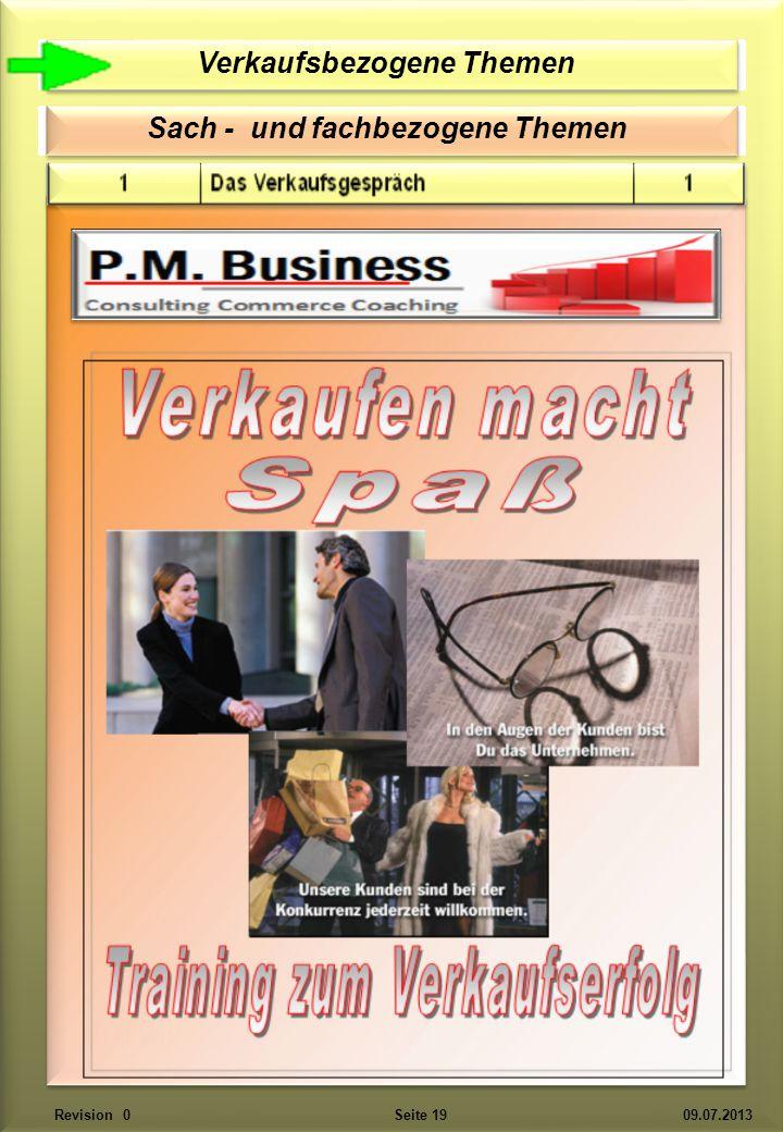 Verkaufsbezogene Themen Fach- und sachbezogene Themen Verkaufsbezogene Themen Sach - und fachbezogene Themen Revision 0 Seite 19 09.07.2013