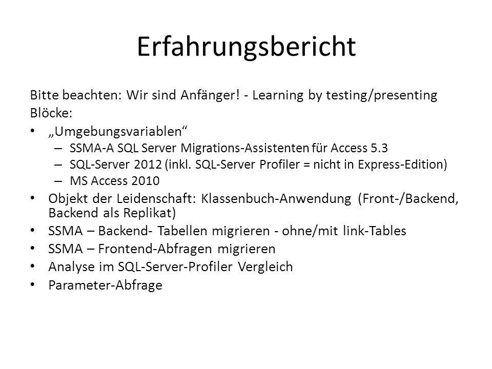 """Erfahrungsbericht Bitte beachten: Wir sind Anfänger! - Learning by testing/presenting Blöcke: """"Umgebungsvariablen"""" – SSMA-A SQL Server Migrations-Assi"""