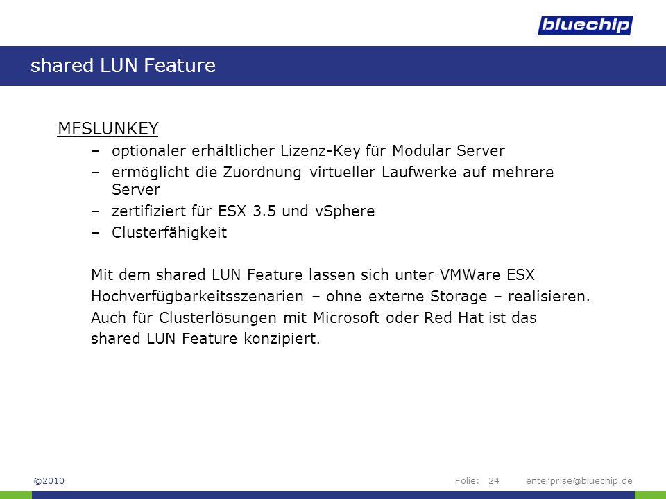 Folie:enterprise@bluechip.de24 shared LUN Feature MFSLUNKEY –optionaler erhältlicher Lizenz-Key für Modular Server –ermöglicht die Zuordnung virtuelle