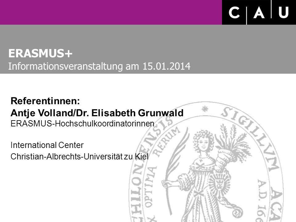 ERASMUS+ Informationsveranstaltung am 15.01.2014 Referentinnen: Antje Volland/Dr.