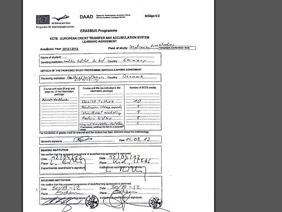 LLP/ERASMUS Formulare 1.Learning Agreement (LA)vor Abreise 2.LA (Änderungen)seinen Monat nach Abreise 3.Confirmation of Arrivalnach Ankunft Sendung an