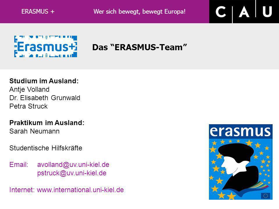 LLP/ERASMUS Das ERASMUS-Team/Büro Was ist ERASMUS+? Rückblick: ERASMUS an der CAU ERASMUS+: Bewerbungsverfahren an der CAU Infos im Flyer und Vortrag