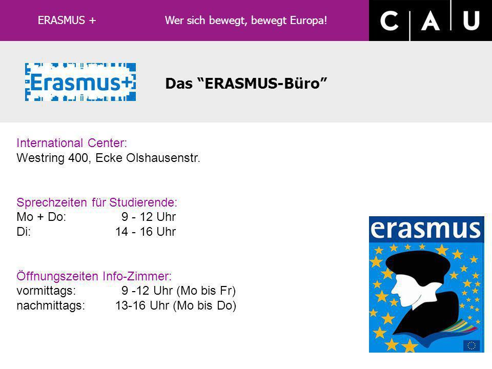 ERASMUS+ Auslandsstudium Was leistet ERASMUS+: vereinfachtes Bewerbungsverfahren Ansprechpartner an der Gastinstitution ggf.