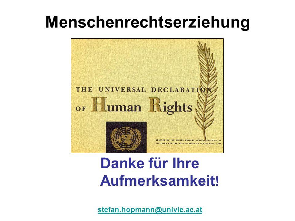 Menschenrechtserziehung Danke für Ihre Aufmerksamkeit ! stefan.hopmann@univie.ac.at