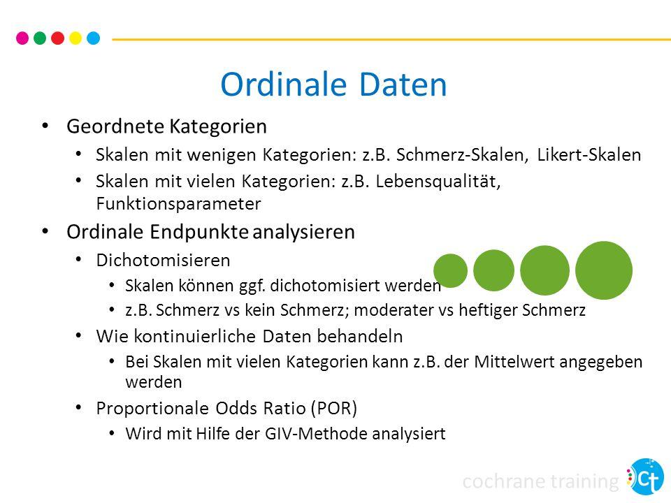 cochrane training Ordinale Daten Geordnete Kategorien Skalen mit wenigen Kategorien: z.B.