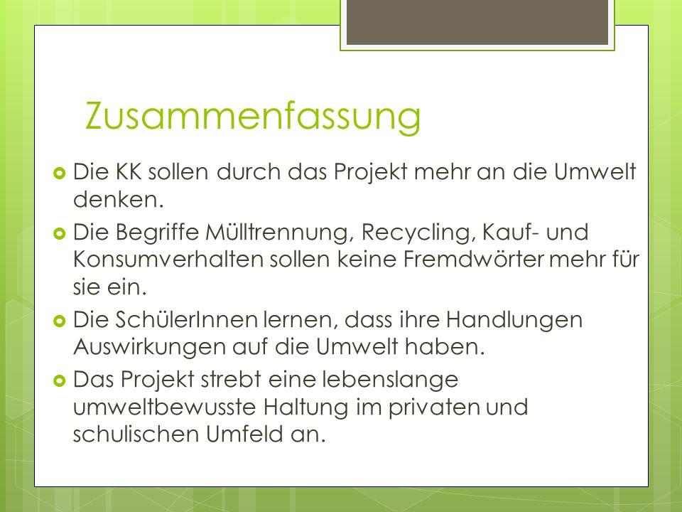 Zusammenfassung  Die KK sollen durch das Projekt mehr an die Umwelt denken.