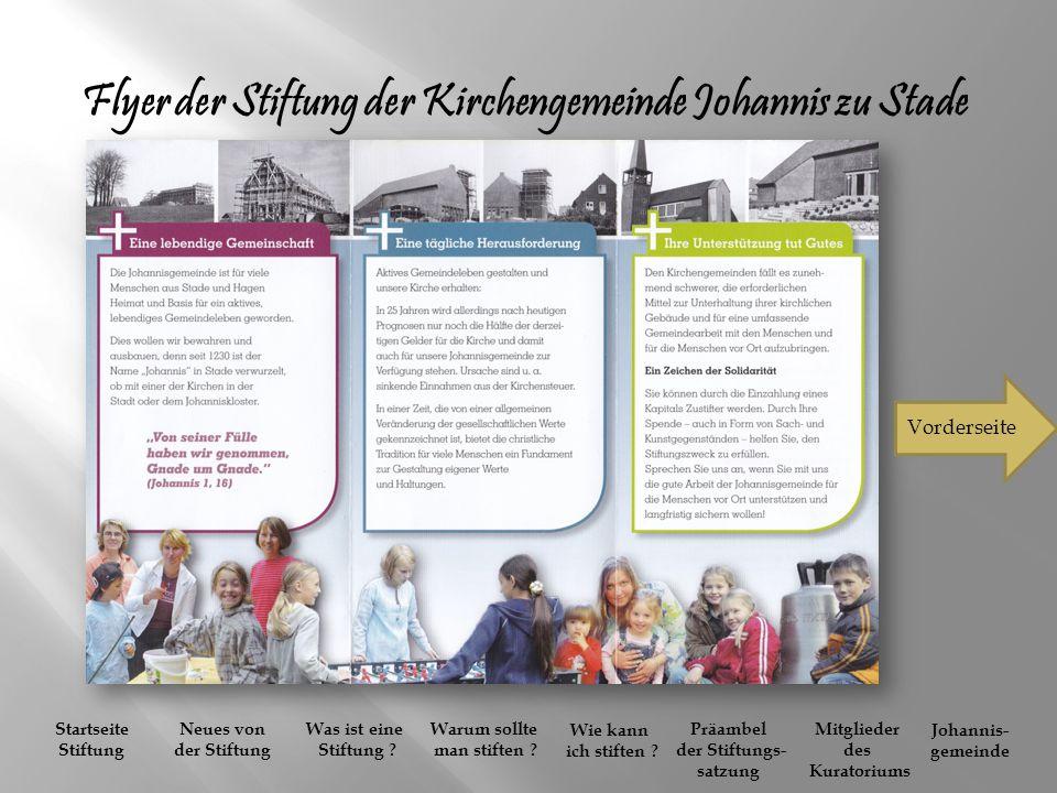 Flyer der Stiftung der Kirchengemeinde Johannis zu Stade Vorderseite Startseite Stiftung Neues von der Stiftung Was ist eine Stiftung .