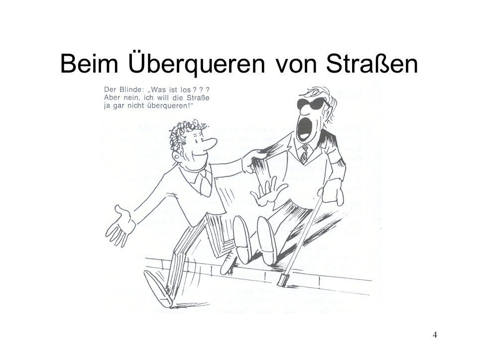 25 E s ist dem Blinden bestimmt angenehm, sich mit der anderen Hand am Treppengeländer festhalten zu können.