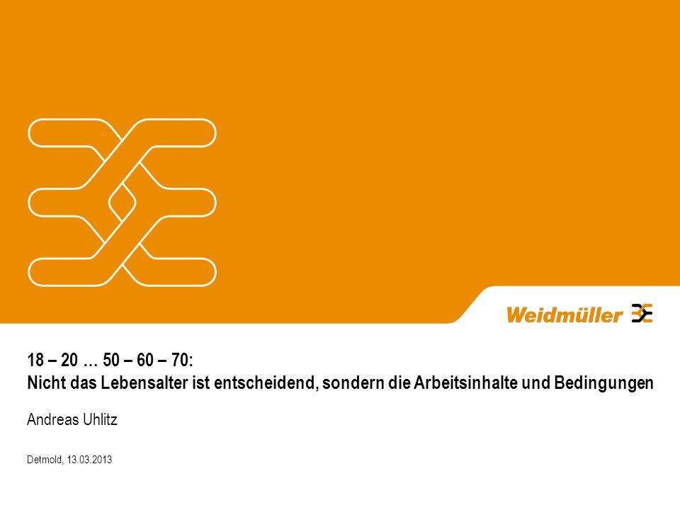 18 – 20 … 50 – 60 – 70: Nicht das Lebensalter ist entscheidend, sondern die Arbeitsinhalte und Bedingungen Andreas Uhlitz Detmold, 13.03.2013
