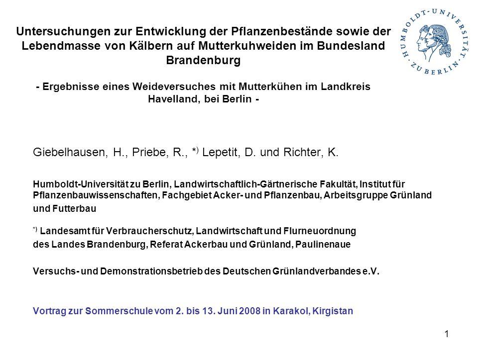 1 Untersuchungen zur Entwicklung der Pflanzenbestände sowie der Lebendmasse von Kälbern auf Mutterkuhweiden im Bundesland Brandenburg - Ergebnisse ein