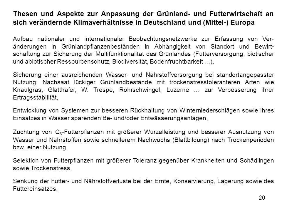 20 Thesen und Aspekte zur Anpassung der Grünland- und Futterwirtschaft an sich verändernde Klimaverhältnisse in Deutschland und (Mittel-) Europa Aufba