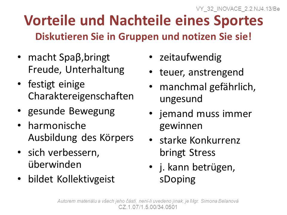 Vorteile und Nachteile eines Sportes Diskutieren Sie in Gruppen und notizen Sie sie.