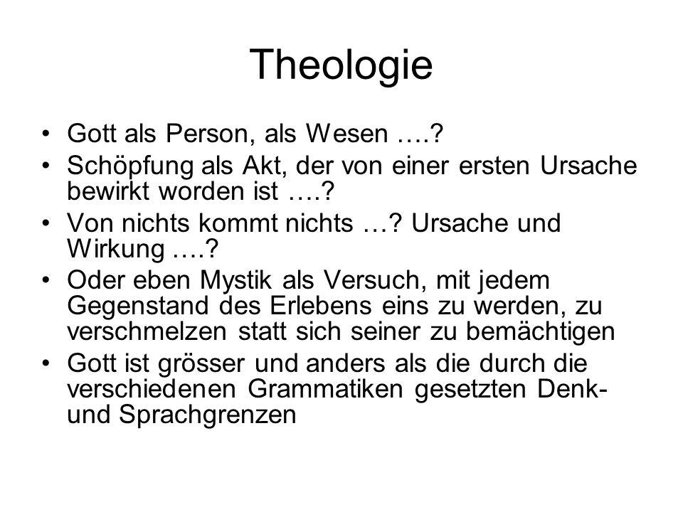 Theologie Gott als Person, als Wesen …..