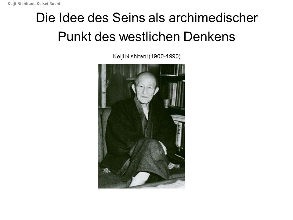 Die Idee des Seins als archimedischer Punkt des westlichen Denkens Keiji Nishitani (1900-1990)