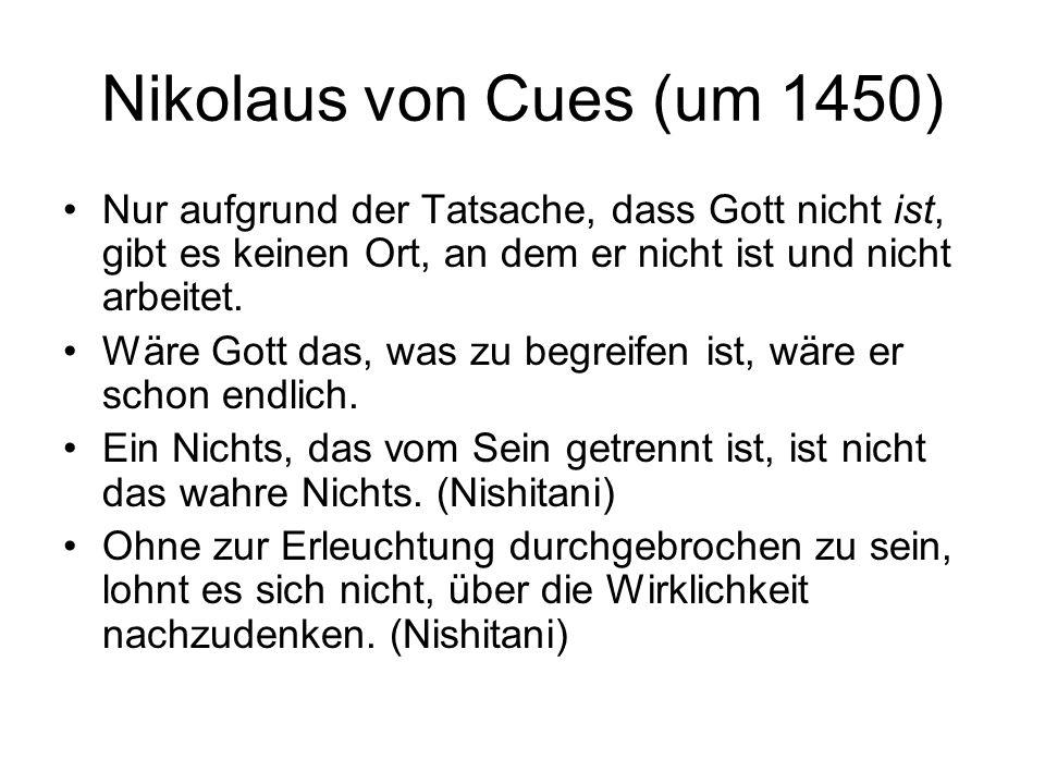 Nikolaus von Cues (um 1450) Nur aufgrund der Tatsache, dass Gott nicht ist, gibt es keinen Ort, an dem er nicht ist und nicht arbeitet.