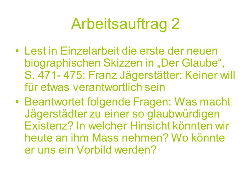 """Arbeitsauftrag 2 Lest in Einzelarbeit die erste der neuen biographischen Skizzen in """"Der Glaube , S."""