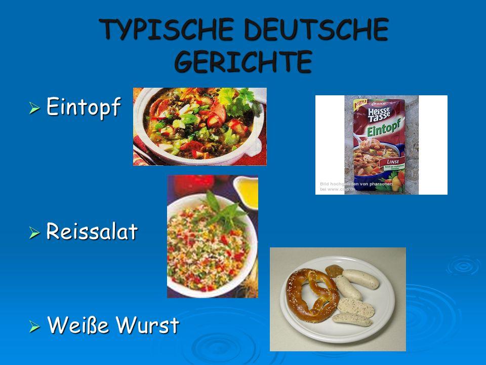 TYPISCHE DEUTSCHE GERICHTE  Eintopf  Reissalat  Weiße Wurst