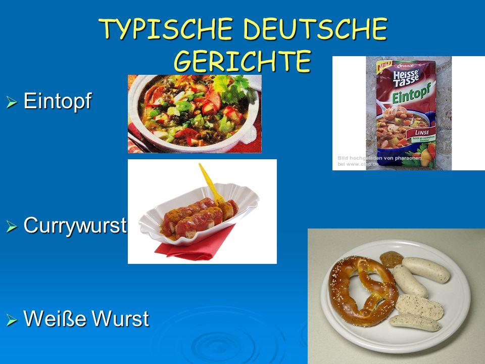 TYPISCHE DEUTSCHE GERICHTE  Eintopf  Currywurst  Weiße Wurst