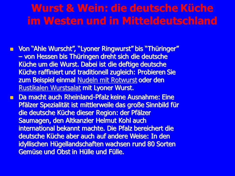 """Wurst & Wein: die deutsche Küche im Westen und in Mitteldeutschland Von """"Ahle Wurscht"""", """"Lyoner Ringwurst"""" bis """"Thüringer"""" – von Hessen bis Thüringen"""