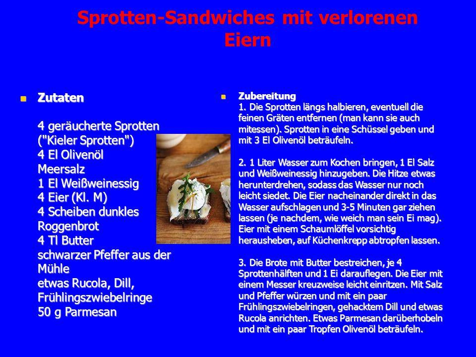 Sprotten-Sandwiches mit verlorenen Eiern Zutaten 4 geräucherte Sprotten (