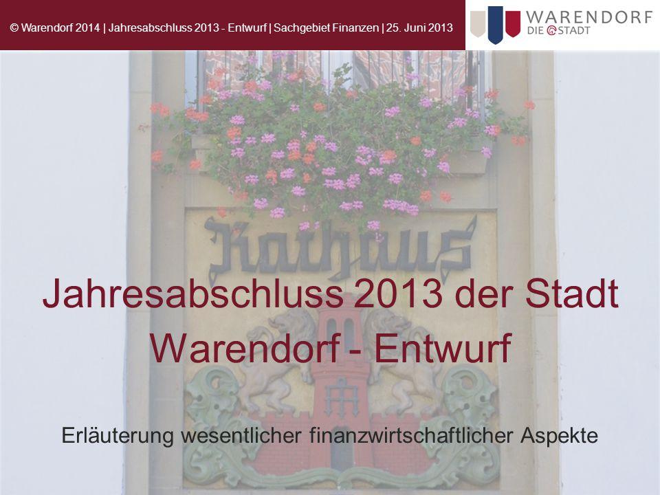 Jahresabschluss 2013 der Stadt Warendorf - Entwurf Erläuterung wesentlicher finanzwirtschaftlicher Aspekte © Warendorf 2014 | Jahresabschluss 2013 - E