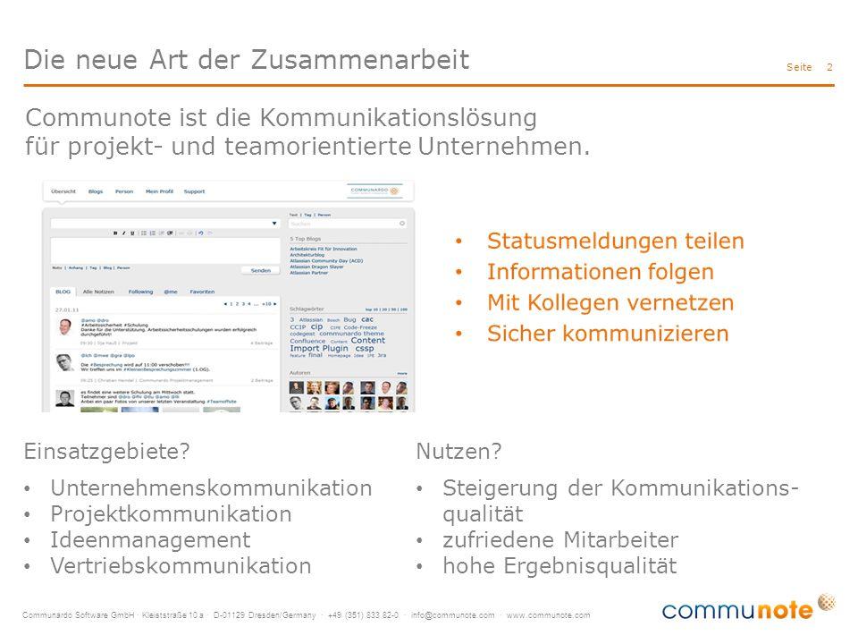 Communardo Software GmbH · Kleiststraße 10 a · D-01129 Dresden/Germany · +49 (351) 833 82-0 · info@communote.com · www.communote.com Seite Die neue Art der Zusammenarbeit 2 Einsatzgebiete.