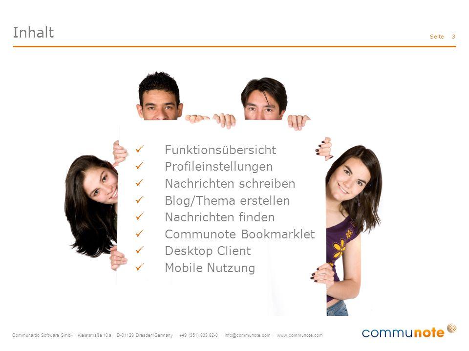 Communardo Software GmbH · Kleiststraße 10 a · D-01129 Dresden/Germany · +49 (351) 833 82-0 · info@communote.com · www.communote.com Seite Inhalt 3 Funktionsübersicht Profileinstellungen Nachrichten schreiben Blog/Thema erstellen Nachrichten finden Communote Bookmarklet Desktop Client Mobile Nutzung