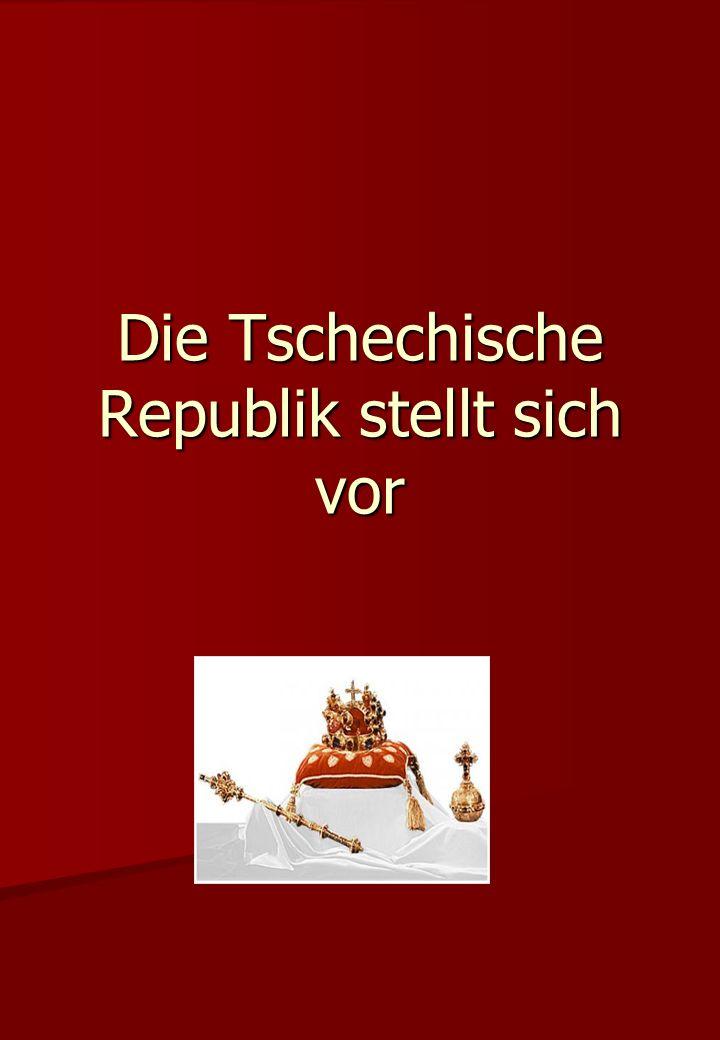 Die Tschechische Republik stellt sich vor