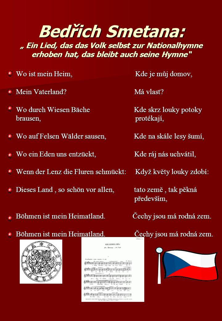 """Bedřich Smetana: """" Ein Lied, das das Volk selbst zur Nationalhymne erhoben hat, das bleibt auch seine Hymne"""" Wo ist mein Heim, Kde je můj domov, Wo is"""