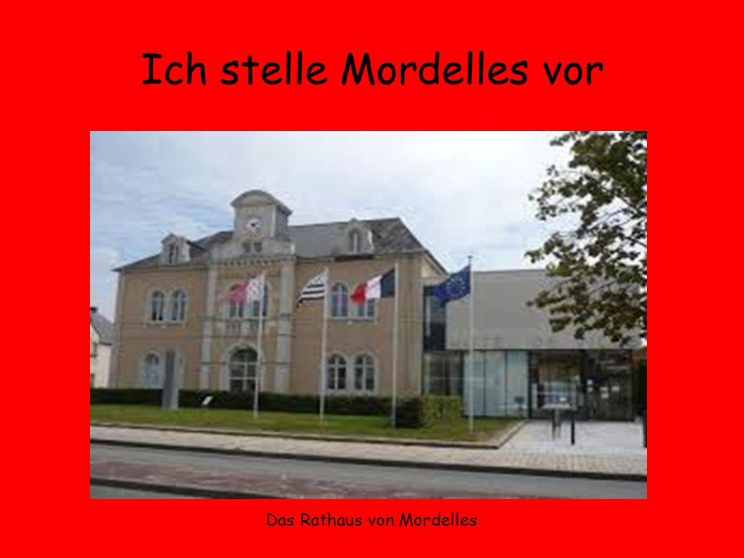 Ich stelle Mordelles vor Das Rathaus von Mordelles